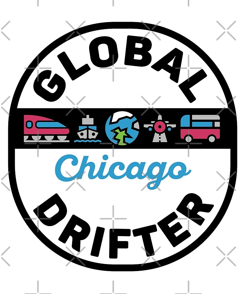 Chicago United States Global Drifter by designkitsch