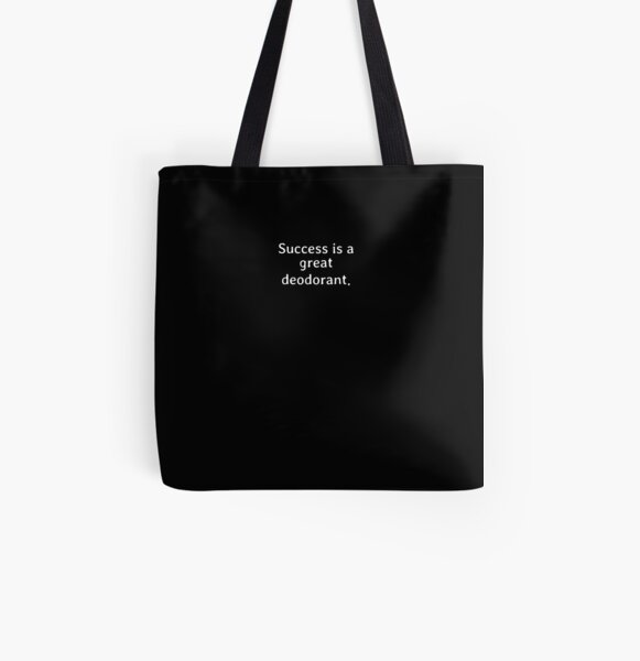 Success is a great deodorant All Over Print Tote Bag