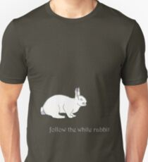 follow the white rabbit... T-Shirt