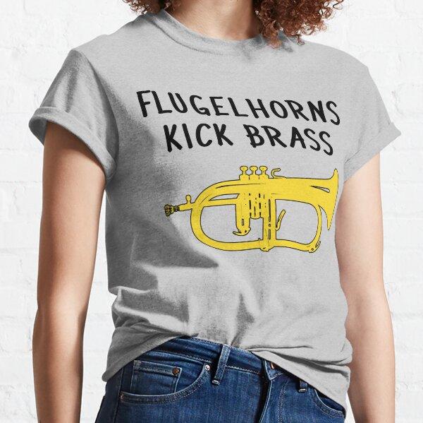 Funny flugelhorn gift, Marching Band, Concert Band - Flugelhorns kick brass Classic T-Shirt