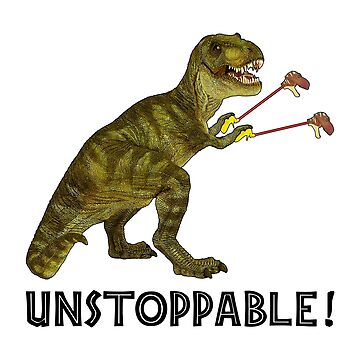 Tyrannosaurus Rex with Grabbers is UnStoppable by SirLeeTees