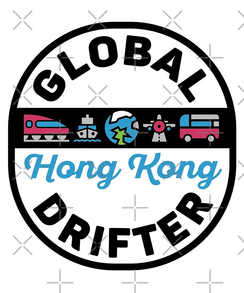 Hong Kong China Global Drifter by designkitsch