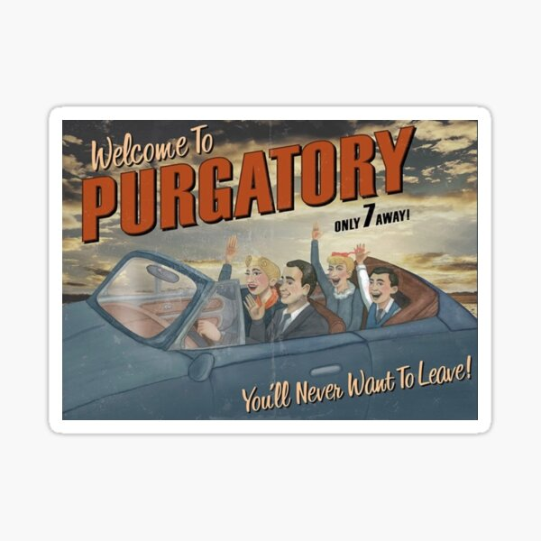 Welcome to Purgatory  Sticker