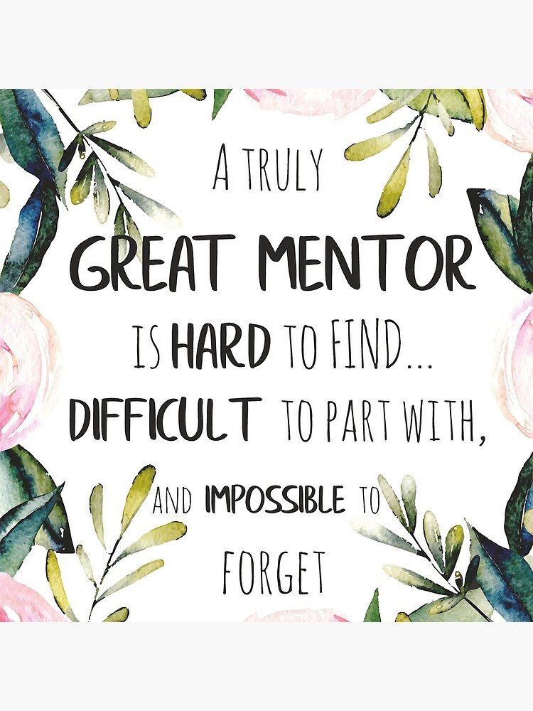 A truly great mentor is hard to find / Mentor thank you quote / Appreciation gift / Inspirational by tanabe
