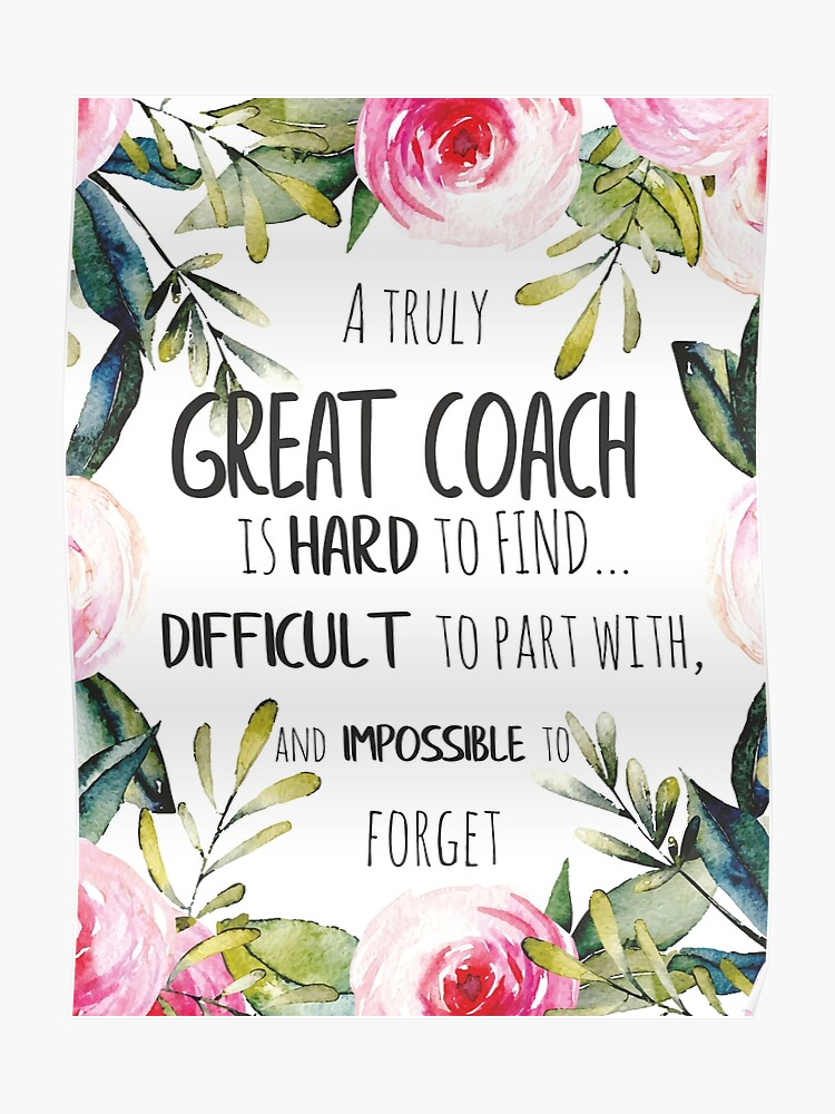 A truly great coach is hard to find Quote / Coach thank you quote /  Appreciation gift | Poster