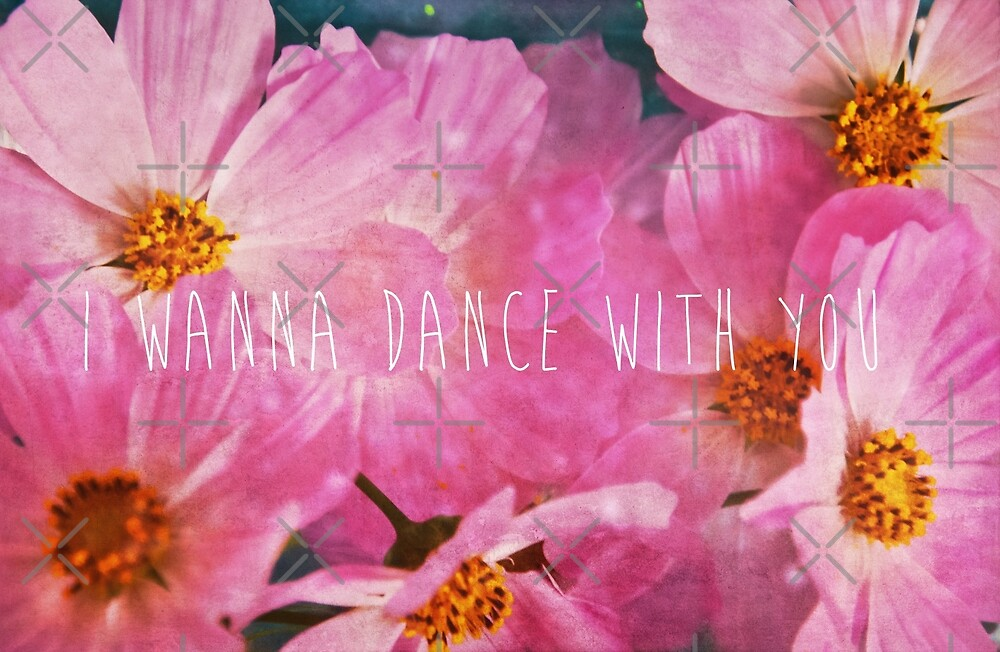 I Wanna Dance With You by Denise Abé