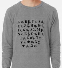 Greek alphabet Α α Β β Γ γ Δ δ Ε ε Ζ ζ Η η Θ θ Ι ι Κ κ Λ λ Μ μ Ν ν Ξ ξ Ο ο Π π Ρ ρ Σ σ/ς Τ τ Υ υ Φ φ Χ χ Ψ ψ Ω ω Lightweight Sweatshirt