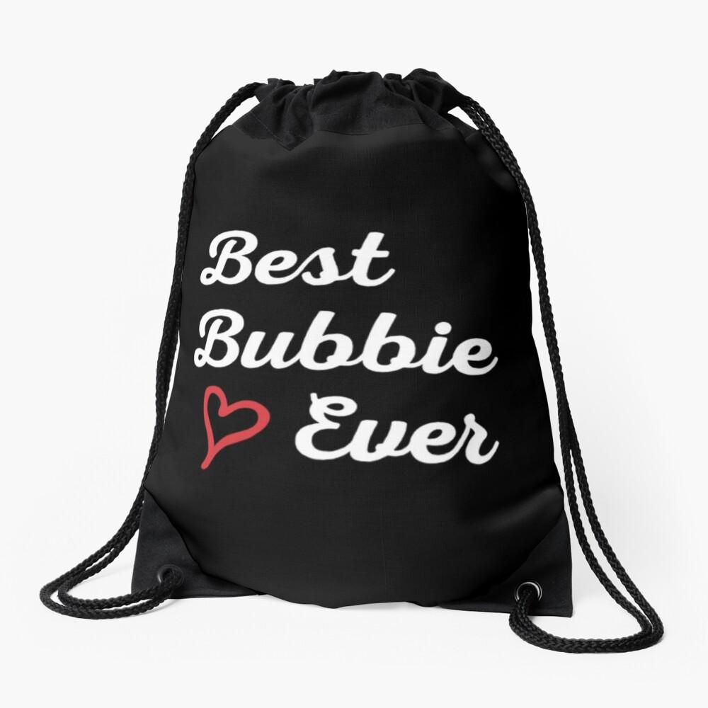 Best Bubbie Ever, Funny Gift T-Shirt. Drawstring Bag