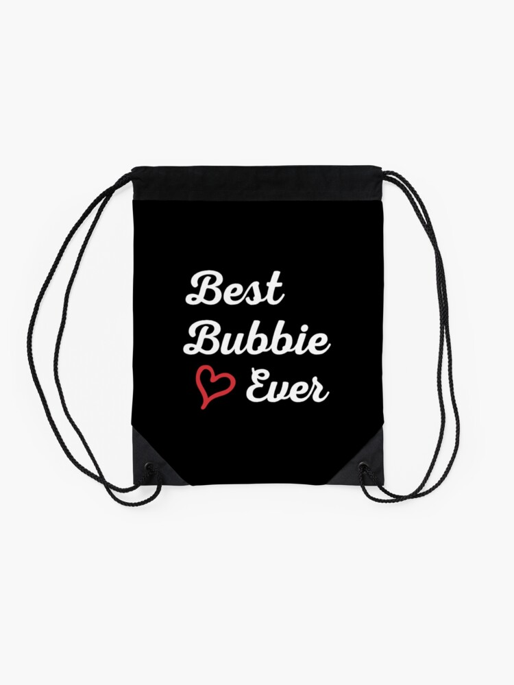 Alternate view of Best Bubbie Ever, Funny Gift T-Shirt. Drawstring Bag