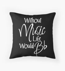 Without Music Quote Throw Pillow