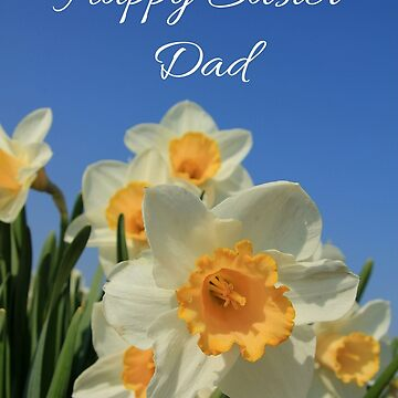 Happy Easter Dad - Easter Greeting card daffodils by portosabbia