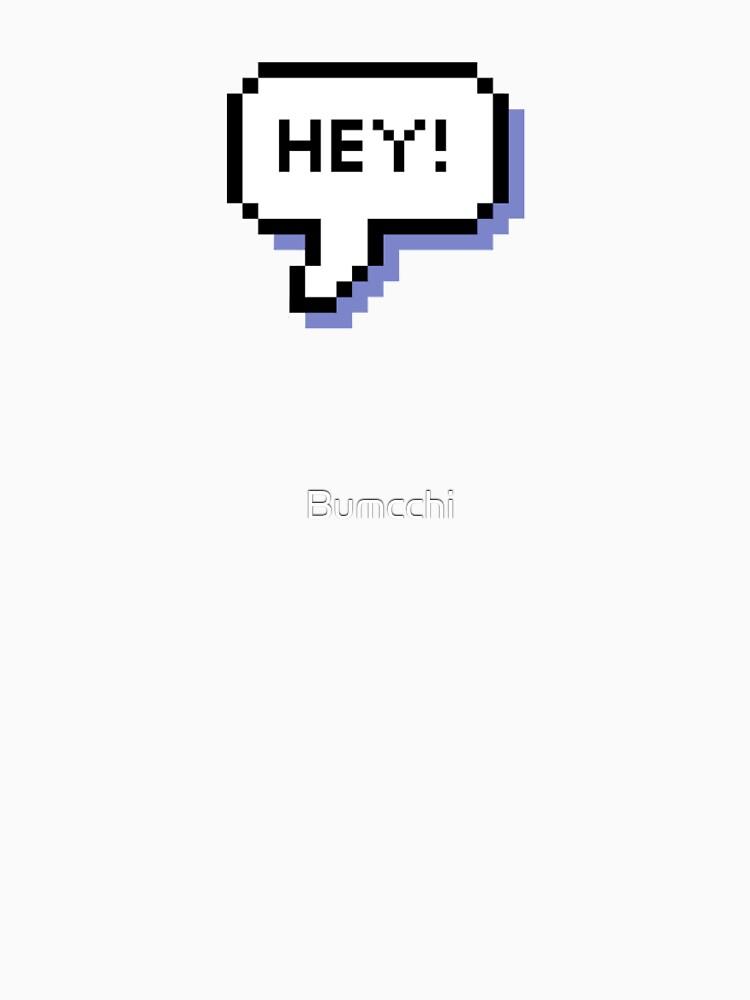 Hey! - Pixel Speech Bubble - (Mixed) by Bumcchi
