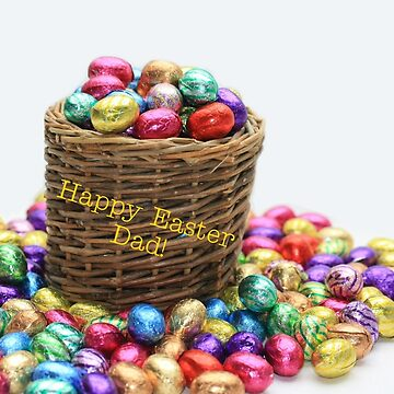 Happy Easter Dad - colored chocolate eggs by portosabbia