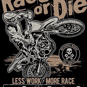 Motocross Race or Die by offroadstyles