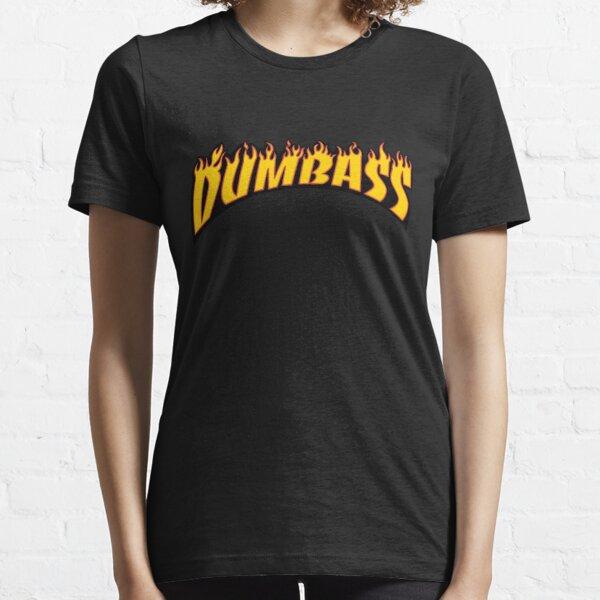 Dumbass!  Essential T-Shirt