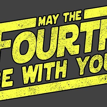 May The 4th Be With U You, Fourth, Funny SciFi Movie by RAWWR