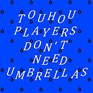 Touhou Players Don't Need Umbrellas by Conor Mullin