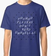 Touhou Players Don't Need Umbrellas Classic T-Shirt