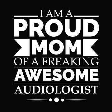 Proud Mom of an awesome audiologist by losttribe
