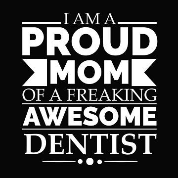 Proud Mom of an awesome Dentist by losttribe