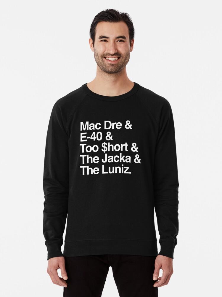 'Bay Area Rap Music The Jacka, Mac Dre, Too Short, E40, Luniz, 5 on it  Shirt & Gear' Lightweight Sweatshirt by robtaf