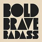 «Bold valiente audaz.» de wolfandbird