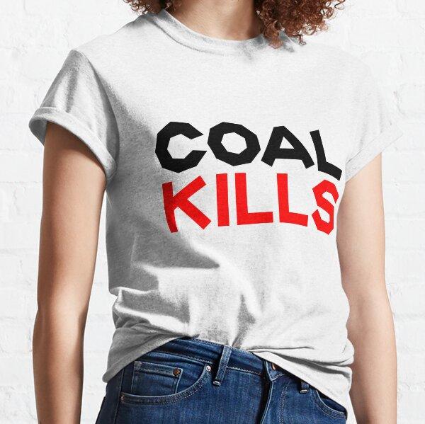 Coal Kills T-shirts & Dresses Classic T-Shirt