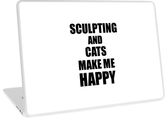 Sculpting And Cats Make Me Happy Funny Gift Idea For Hobby Lover by FunnyGiftIdeas