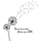 Some see a weed, others see a wish by Edge-of-dreams