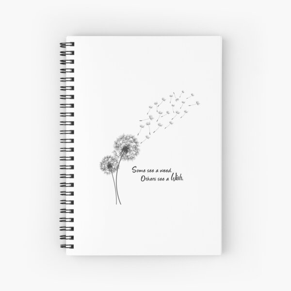 Some see a weed, others see a wish Spiral Notebook