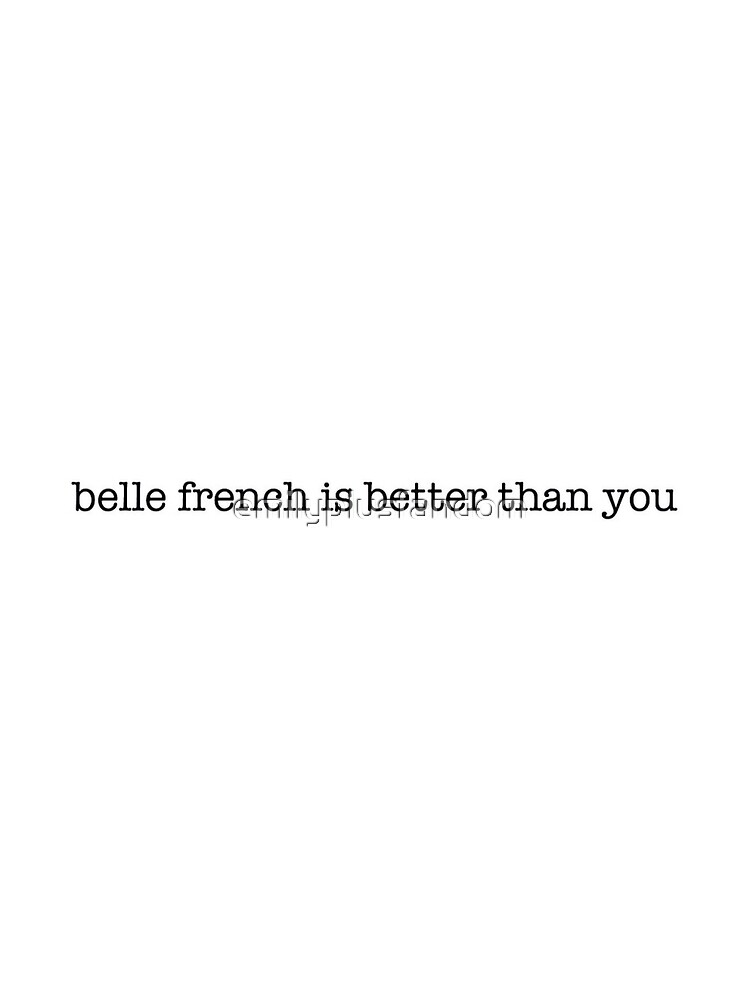 Belle French Is Better Than You (OUAT) by emilyplusfandom