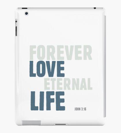 Forever love, eternal life - John 3:16 iPad Case/Skin