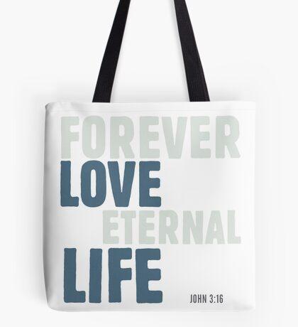 Forever love, eternal life - John 3:16 Tote Bag
