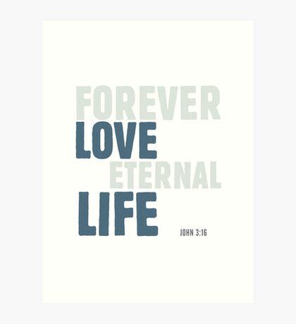 Forever love, eternal life - John 3:16 Art Print