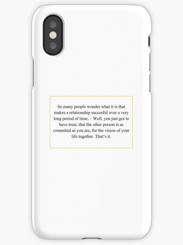 Perfect quote on iPhone case to give to your sweetheart by DieterPlas