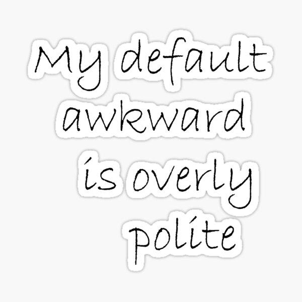 Default awkward Sticker