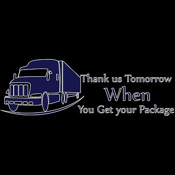 Thank Us Tomorrow When You Get Your Package by Vroomie