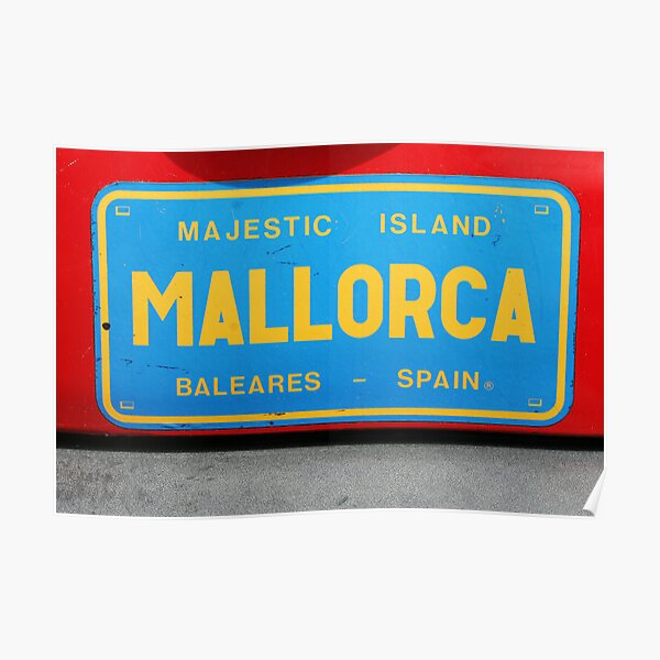 Mallorca Bold, Bright & Beautiful like it or not! Poster