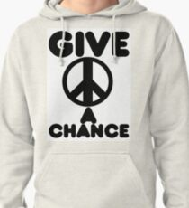 Give Peace A Chance Pullover Hoodie
