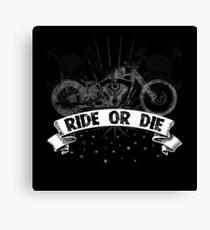 Ride or Die Motorcycle Canvas Print