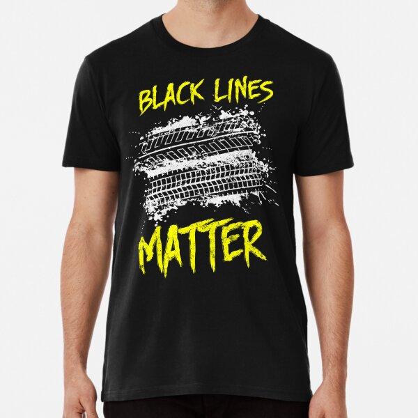 Car Burn Out Car Shirt Black Lines Matter Drift Car Guys Funny Novelty Tee