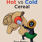 Hot vs Cold Cereal by Cory Gerard