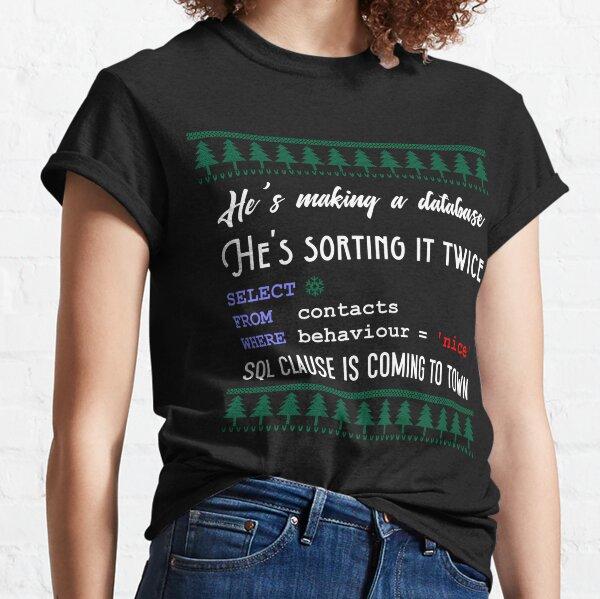 Funny SQL Programmer Database Christmas Admin DBA Classic T-Shirt