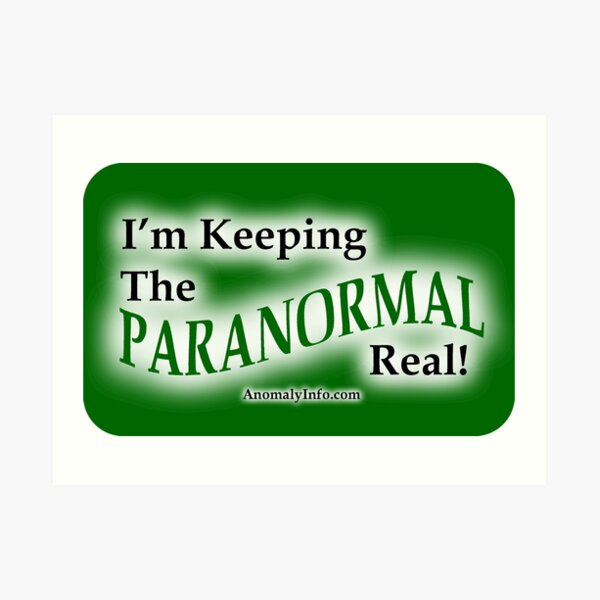 Keeping the Paranormal Real! (stickers and more) Art Print