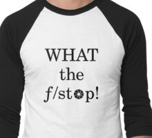 What the f/ stop! Men's Baseball ¾ T-Shirt