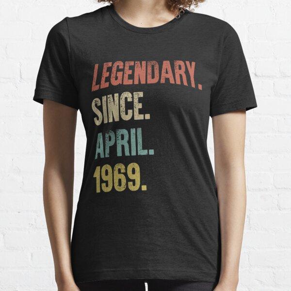 Retro Vintage 50th Birthday Legendary Since April 1969 Essential T-Shirt