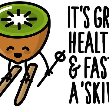 It's green healthy and fast skiwi skiing Kiwi pun by LaundryFactory