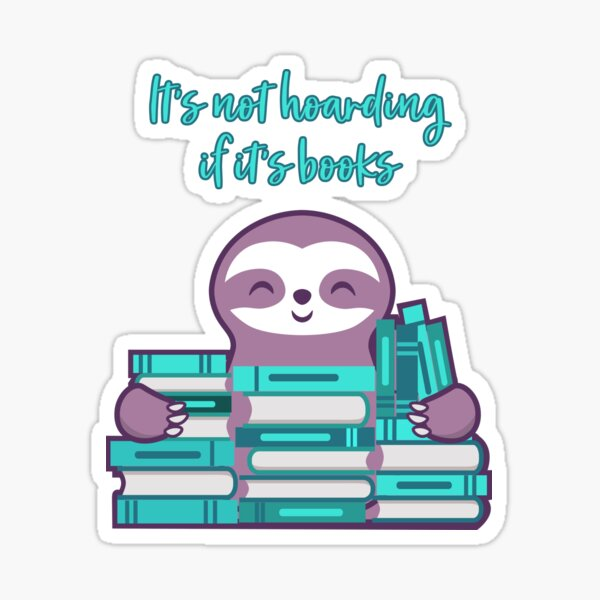 Sloth Hoarder Sticker