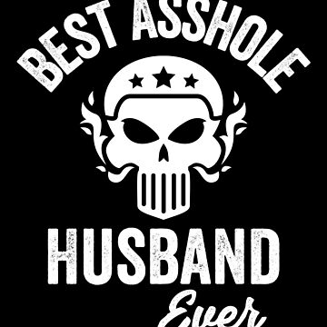 Best Asshole Husband Ever, Funny Asshole, Profanity Gag Gift by Designs4Less