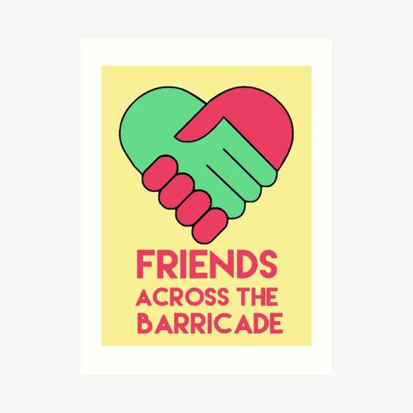 Friends Across the Barricade Art Print